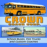 Louk Markham Crown Coach Corp.: School Buses, Fire Trucks and Custom Coaches