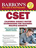img - for Barron's CSET, 4th Edition: California Subject Matter Exams for Teachers: Multiple book / textbook / text book