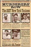 Murderers' Row: The 1927 New York Yankees