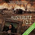 Austerlitz 10.5 | Livre audio Auteur(s) : François-Xavier Dillard, Anne-Laure Béatrix Narrateur(s) : Damien Ferrette