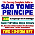 21st Century Complete Guide to Sao Tome and Principe (the Independent State of Sao Tome and Principe) - Encyclopedic Coverage, Country Profile, ... White House, CIA Factbook (Two CD-ROM Set)