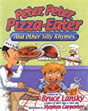 Peter, Peter, Pizza-Eater: And Other Silly Rhymes (0881664901) by Bruce Lansky