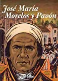 img - for Jose Maria Morelos y Pavon el siervo de la nacion / Jose Maria Morelos y Pavon servant of the nation (Spanish Edition) book / textbook / text book