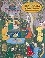 The Shahnama of Shah Tahmasp: The Persian Book of Kings (Metropolitan Museum of Art)