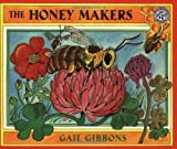 By Gail Gibbons - The Honey Makers (Reprint) (2/22/00)
