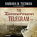 The Zimmermann Telegram (       UNABRIDGED) by Barbara W. Tuchman Narrated by Wanda McCaddon
