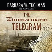 The Zimmermann Telegram | [Barbara W. Tuchman]