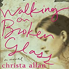 Walking on Broken Glass (       UNABRIDGED) by Christa Allan Narrated by Sasha Dunbrooke