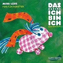 Das kleine Ich bin ich: Das Musical Hörspiel von Mira Lobe Gesprochen von: Daria Nitschke