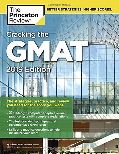 Cracking the GMAT with 2 Computer-Adaptive Practice Tests, 2019 Edition: The Strategies, Practice, and Review You Need for the Score You Want (Graduate School Test Preparation) [Princeton Review] (Tapa Blanda)