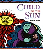 Child of the Sun: A Cuban Legend (Legends of the World)
