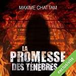 La promesse des ténèbres | Maxime Chattam