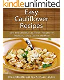 Easy Cauliflower Recipes: New and Delicious Cauliflower Recipes For Breakfast, Lunch, Dinner and More (The Easy Recipe) (English Edition)