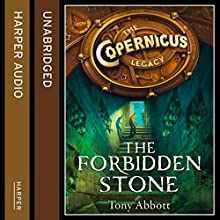 The Forbidden Stone: The Copernicus Legacy, Book 1 (       UNABRIDGED) by Tony Abbott Narrated by MacLeod Andrews