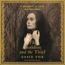 The Goddess and the Thief (       UNABRIDGED) by Essie Fox Narrated by Rosie Jones