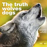 Toni Shelbourne The truth about wolves and dogs: Dispelling the myths of dog training