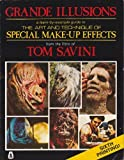 img - for Grande Illusions: A Learn-By-Example Guide to the Art and Technique of Special Make-Up Effects from the Films of Tom Savini book / textbook / text book