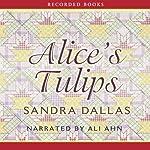 Alice's Tulips | Sandra Dallas