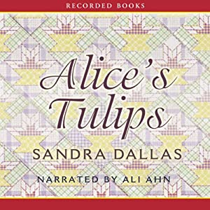 Alice's Tulips | [Sandra Dallas]