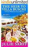 The Heir to Villa Buschi: Sweet Delicious Madness Cozy Mystery Series (Sweet Delicious Madness Cozy Series Book 2)