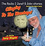 The Radio 2 Janet & John Stories 5: Clinging to the Wreckage