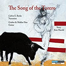 The Song of the Torero Performance by Kim Maerkl Narrated by Calvin E. Burke