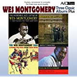 Three Classic Albums Plus (The Wes Montgomery Trio / Montgomeryland / The Incredible Jazz Guitar) (Digitally Remastered)