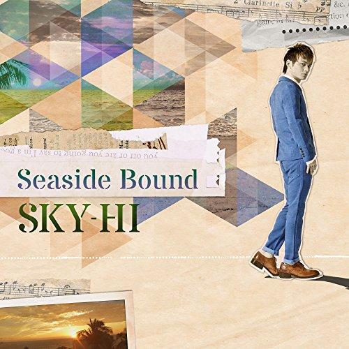 Seaside Bound SKY-HI 歌詞情報 ...