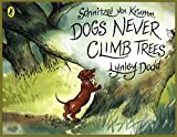 Schnitzel Von Krumm, Dogs Never Climb Trees (Hairy Maclary and Friends) (014056943X) by Dodd, Lynley