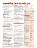 Microsoft PowerPoint 2010 Introduction Quick Reference Guide (Cheat Sheet of Instructions, Tips and Shortcuts - Laminated Card)