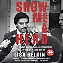 Show Me a Hero: A Tale of Murder, Suicide, Race, and Redemption (       UNABRIDGED) by Lisa Belkin Narrated by Jay Snyder, Cheryl Smith