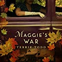 Maggie's War Audiobook by Terrie Todd Narrated by Braden Wright