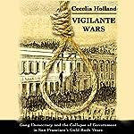 Vigilante Wars | Cecelia Holland