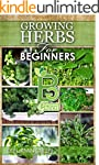 GROWING HERBS: How to Grow herbs, for...