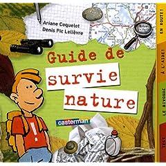 Guide de survie nature : Avec une boussole de survie !