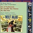 The Monster Music of Hans J. Salter & Frank Skinner: Son of Frankenstein / The Invisible Man Returns / The Wolf Man