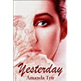 Yesterday (Yesterday Series - Christian Romantic Suspense, Time Travel Romance Book 1) ~ Amanda Tru