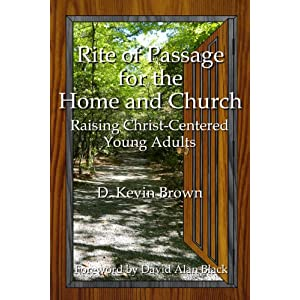 Rite of Passage for the Home and Church: Raising Christ-Centered Young Adults