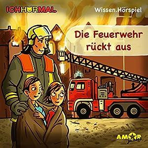 Die Feuerwehr rückt aus Hörspiel