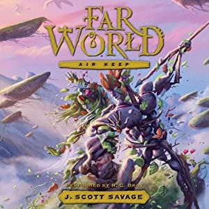 Air Keep: Farworld, Book 3 | [J. Scott Savage]