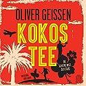 Kokostee Hörbuch von Oliver Geissen Gesprochen von: Oliver Geissen