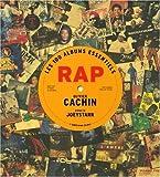 echange, troc Olivier Cachin - préface JoeyStarr - Les 100 albums essentiels du rap