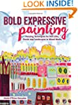 Bold Expressive Painting: Painting Te...