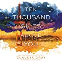 Ten Thousand Skies Above You: Firebird Audiobook by Claudia Gray Narrated by Tavia Gilbert