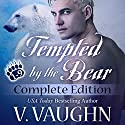 Tempted by the Bear - Complete Edition: BBW Werebear Shifter Romance Hörbuch von V. Vaughn Gesprochen von: Ramona Master