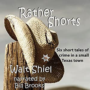 Rather Shorts: Six Short Tales of Crime in a Small Texas Town Audiobook