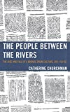 img - for The People between the Rivers: The Rise and Fall of a Bronze Drum Culture, 200-750 CE (Asia/Pacific/Perspectives) book / textbook / text book