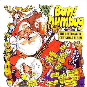 Bah Humbug: The Alternative Christmas Album