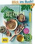 Moringa: Gesund und sch�n mit dem N�h...