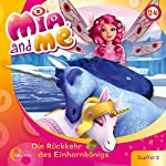 Die Rückkehr des Einhornkönigs (Mia and Me 24)